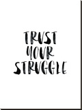 Trust Your Struggle Stretched Canvas Print by Brett Wilson