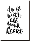 Do It With All Your Heart 2 Stretched Canvas Print by Brett Wilson