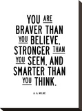 You Are Braver Than You Believe Stretched Canvas Print by Brett Wilson