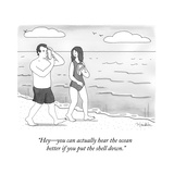 """Hey—you can actually hear the ocean better if you put the shell down."" - New Yorker Cartoon Premium Giclee Print by Charlie Hankin"