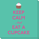 Keep Calm and Eat a Cupcake Stretched Canvas Print by  Graphique