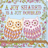 A Joy Shared is A Joy Doubled Stretched Canvas Print by  Skelley