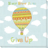 Never Never Never Give Up Stretched Canvas Print by  Skelley