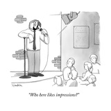 """Who here likes impressions?"" - New Yorker Cartoon Premium Giclee Print by Charlie Hankin"