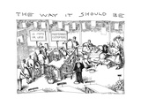 THE WAY IT SHOULD BE - New Yorker Cartoon Regular Giclee Print by John O'brien