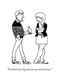 """I'm kind of a big deal at my mom's house."" - New Yorker Cartoon Premium Giclee Print by Ariel Molvig"