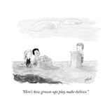 """Here's how grown-ups play make-believe."" - Cartoon Premium Giclee Print by Tom Toro"