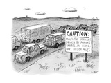 "Highway sign -- ""Caution: multi-ton vehicles driven by morons barreling al... - New Yorker Cartoon Premium Giclee Print by Roz Chast"
