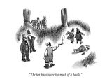 """""""The ten paces were too much of a hassle."""" - New Yorker Cartoon Premium Giclee Print by Frank Cotham"""