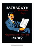 Vintage Business Saturdays - Go-getters cash in on them - Art Print