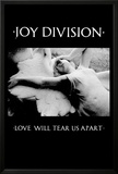 Joy Division - Love Will Tear Us Apart Print