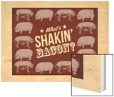 Shakin Bacon Wood Print