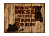 Don't Mess with Mama Bear Giclee Print