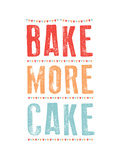 Bake More Cake Giclee Print by Moha London