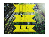 Let's Run Away Giclee Print by Leah Flores