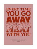 Take a Piece of Meat with You Giclee Print by Peter Reynolds