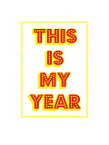 This Is My Year Giclee Print by Coni Della Vedova