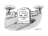 "A man's gravestone epitaph reads "" 'LITERALLY' DIED."" - New Yorker Cartoon Premium Giclee Print by Joe Dator"