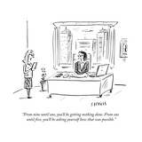 """From nine until one, you'll be getting nothing done. From one until five,..."" - New Yorker Cartoon Premium Giclee Print by David Sipress"