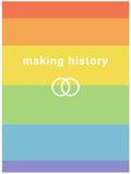 Making History - Love Wins Print