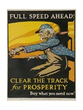 Full Spead Ahead, Clear the Tracks for Prosperity Giclee Print by David Pollack