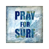 Pray For Surf Giclee Print by Charlie Carter