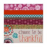 Choose to Be Thankful Reproduction giclée Premium par Katie Doucette