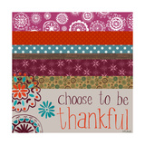 Choose to Be Thankful Poster by Katie Doucette