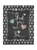 God Gave Me You Prints by Jo Moulton