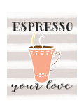 Espresso Your Love Prints by Tara Moss