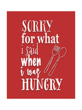 When I Was Hungry Red Poster von Tara Moss