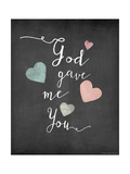 God Gave Me You Print by Jo Moulton
