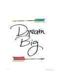 Dream Big Posters by Jo Moulton