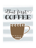 But First Coffee Brown Mug Posters by Tara Moss