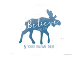 Believe Posters by Jo Moulton