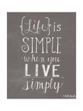 Live Simply Poster by Katie Doucette