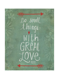 Do Small Things Poster by Katie Doucette