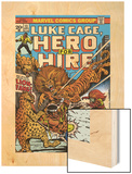 Marvel Comics Retro: Luke Cage, Hero for Hire Comic Book Cover No.13, Fighting Lion-fang, Wild Cats Wood Print