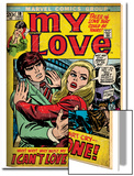 Marvel Comics Retro: My Love Comic Book Cover No.19, Pushing Away, I Can't Love Anyone! (aged) Prints