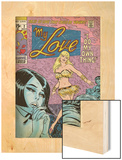 Marvel Comics Retro: My Love Comic Book Cover No.2, Crying and Dancing (aged) Wood Print