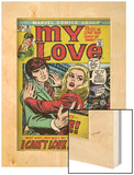 Marvel Comics Retro: My Love Comic Book Cover No.19, Pushing Away, I Can't Love Anyone! (aged) Wood Print