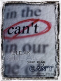 Clear Your Mind of Can't Posters