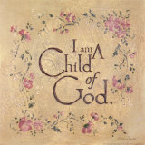 I Am a Child of God Print by Stephanie Marrott