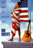 Bob Roberts Posters