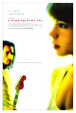 A Slipping Down Life, på engelsk Plakat