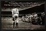 Babe Ruth - Swing Big Quote Pósters