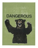 Dangerous Serigraph by  Print Mafia