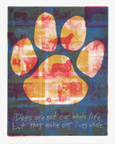 Dog Quote Serigraph by  Print Mafia
