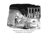 """The third act could use more drama, Sophocles. Try putting in a voter ref"" - Cartoon Premium Giclee Print by Tom Toro"