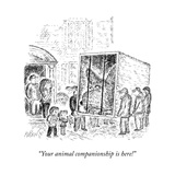 """Your animal companionship is here!"" - New Yorker Cartoon Premium Giclee Print by Edward Koren"